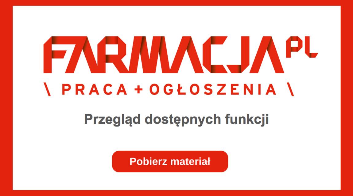 Przegląd dodatkowych dostępnych funkcji portalu Praca.farmacja.pl